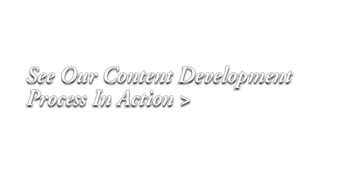 see our content development process in action